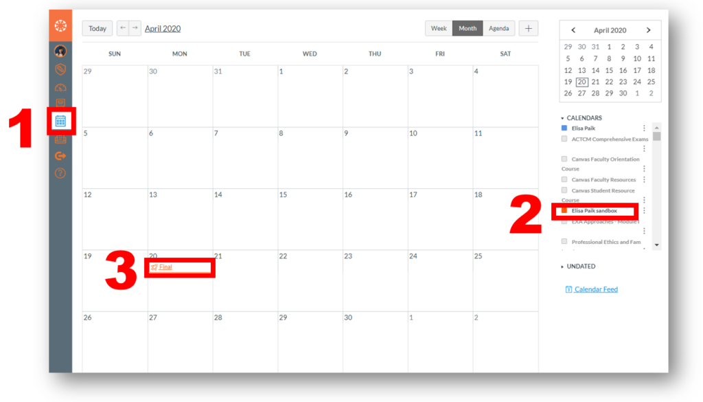 """The calendar view in Canvas.  The calendar icon in the toolbar on the left is highlighted with #1 next to it. On the right side of the screen, in the list called Calendars, a course name is highlighted with a #2 next to it. The selectable item in the calendar titled """"Final"""" is highlighted and labeled #3."""