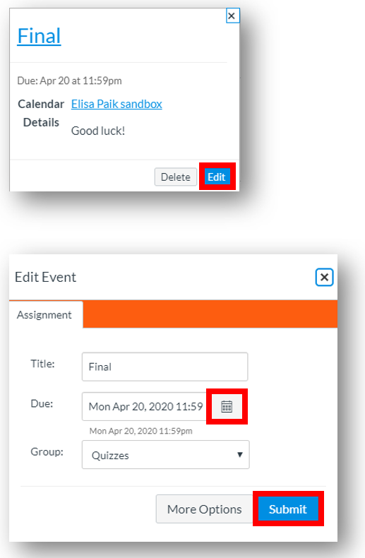 """The pop-up window that appears after clicking on an item in Canvas calendar, with an """"Edit"""" button in the bottom right corner.  Below is the subsequent pop-up window for editing the event.  It has three rows to input information labeled, """"Title,"""" """"Due,"""" and """"Groups."""" The """"Due"""" row has a calendar icon on the right side that is highlighted.  There is a """"Submit"""" button in the lower right corner of this window."""
