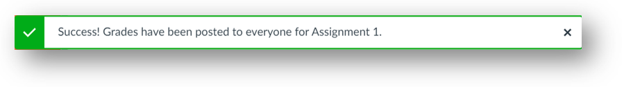 Message that says Success! Grades have been posted to everyone for Assignment 1.